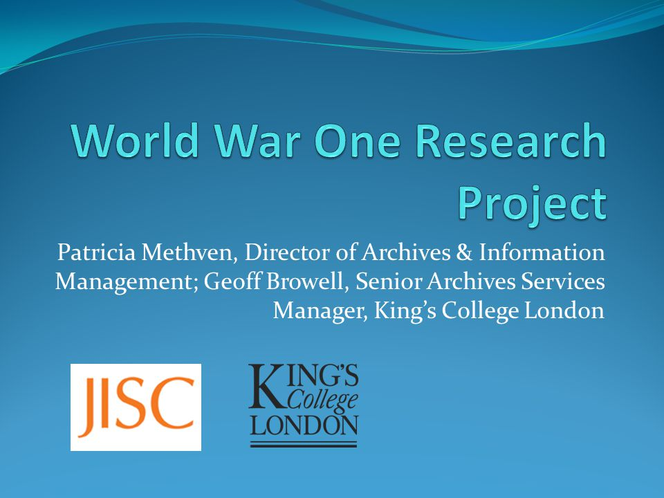 Purpose of project To survey the availability of hard copy and digital resources relating to the First World War in UK repositories To survey HE and FE teaching of the First World War and identify trends To provide expert academic guidance across a range of First World War subject areas To provide a priority list of available digital resources for a new JISC aggregation website meeting criteria of academic relevance & technical accessibility
