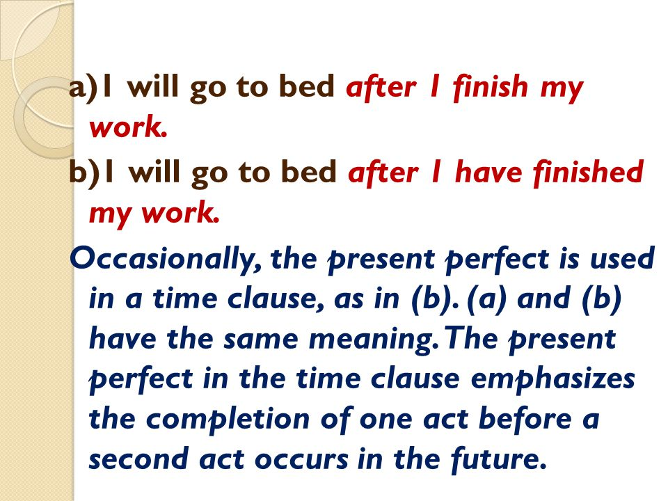 Exercise 14, p.67.Draw brackets around the time clause in each sentence and underline its verb.