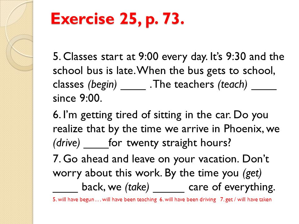 Exercise 25, p.73. 8. I don't understand how those marathon runners do it.