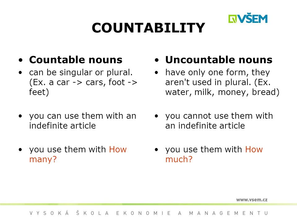 Often used uncountable nouns: food : chocolate, bread, water, cheese, meat etc.
