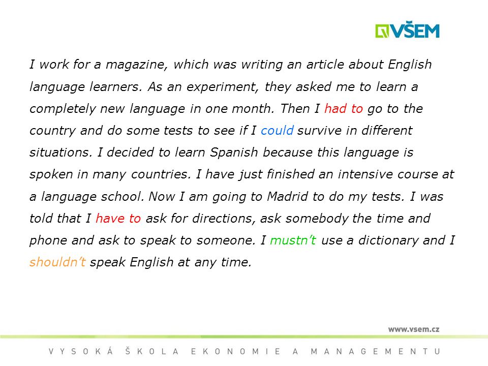 1)Have a look at the verb highlighted in blue.What is the present tense.