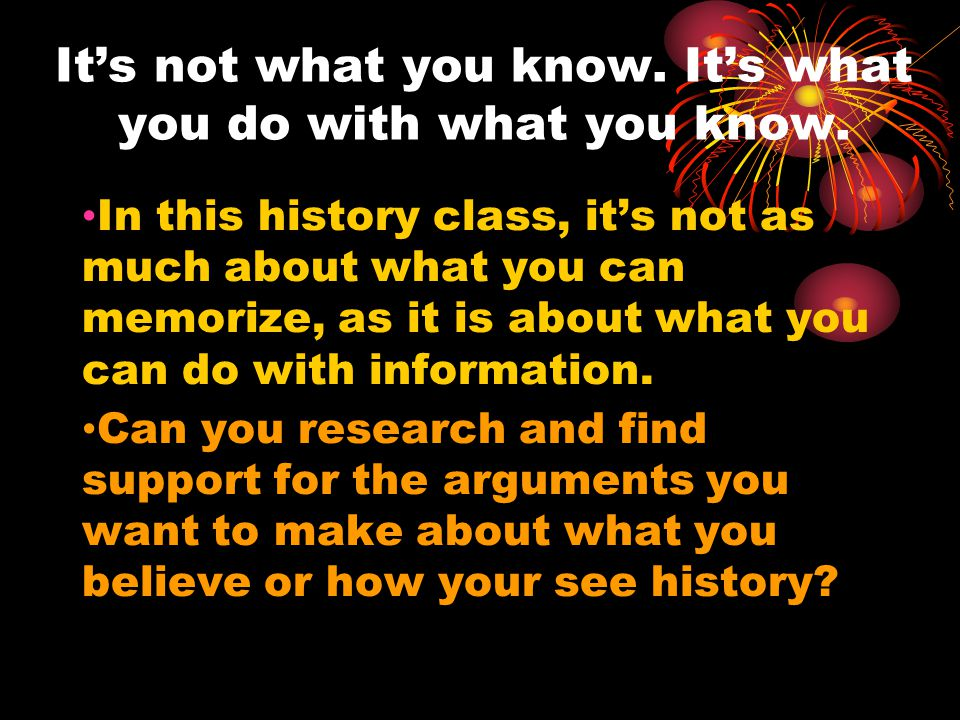 Start thinking about how history affects your life.