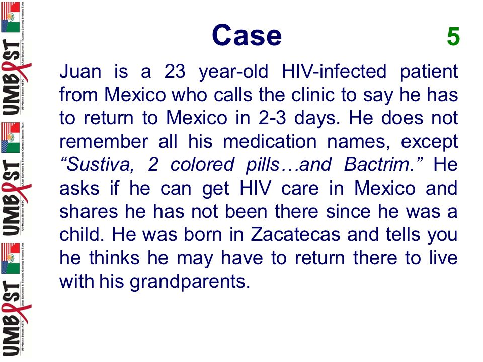 Questions 6 Would you be able to connect Juan to HIV care in Mexico.