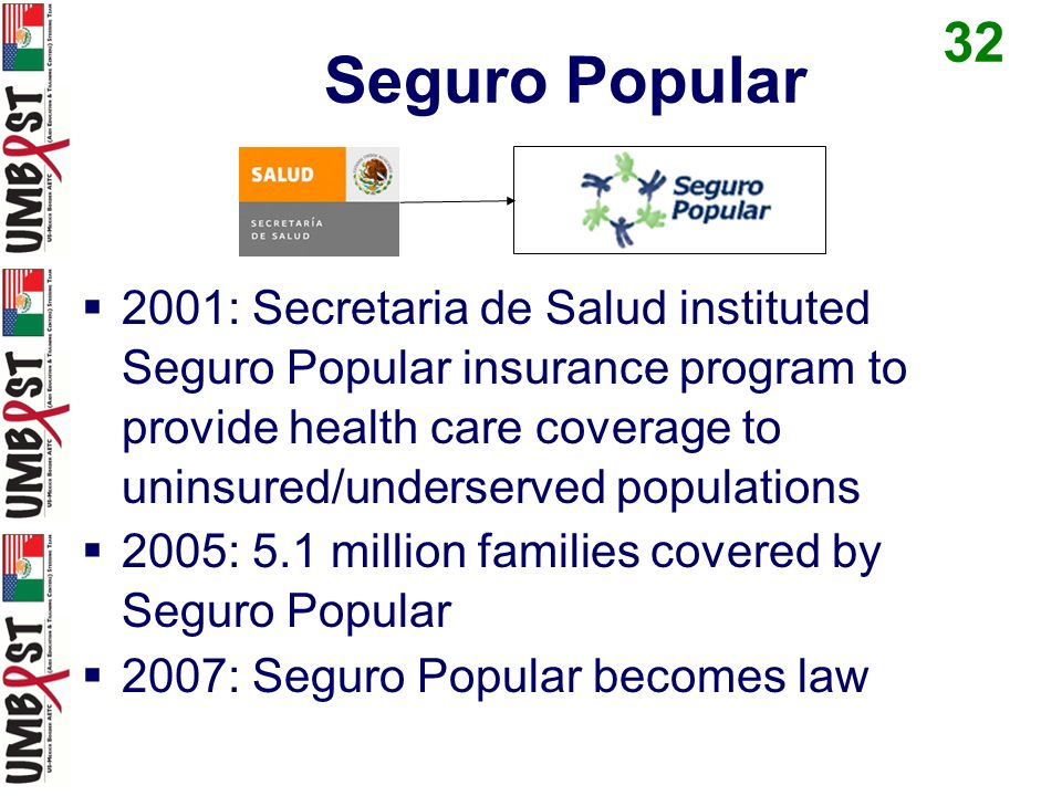 Seguro Popular > 250 medical interventions covered Diabetes……….YES (# 78.