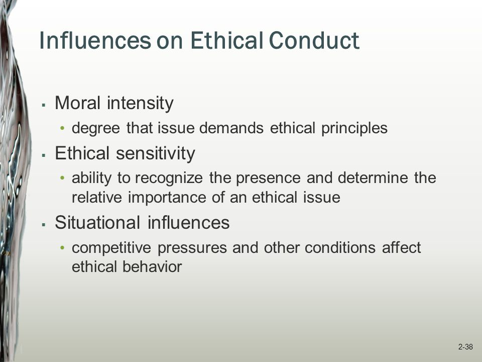 Supporting Ethical Behavior  Ethical code of conduct  Ethics training  Ethics hotlines  Ethical leadership and culture
