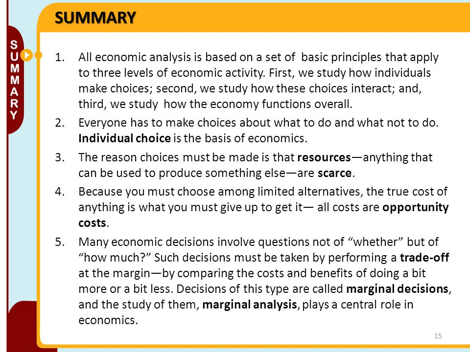 SUMMARY 6.The study of how people should make decisions is also a good way to understand actual behavior.