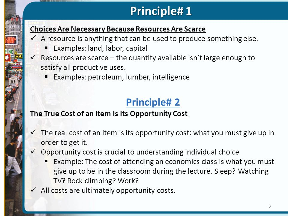 Opportunity Cost In fact, everybody thinks about opportunity cost.