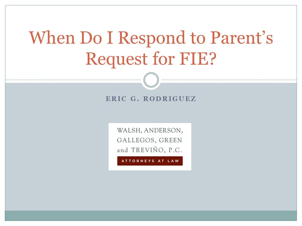 Parental Consent We cannot conduct an initial evaluation without first obtaining informed parental consent.