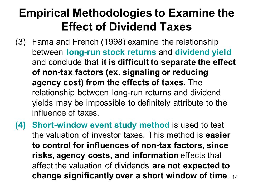 Short-Window Event Studies An ideal event should (1) involve an economically significant change in tax rates, (2) be permanent in nature, and (3) no other policy changes or events that might affect share prices operate concurrently.