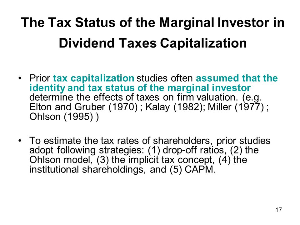 Based on the concept of implicit taxes, studies usually compare returns on taxable assets with those on tax- exempt assets (assuming these assets differ in only tax treatments and identical in all other aspects such as risks), and the tax rate implicit in the difference in returns is equal to that of the marginal investor.