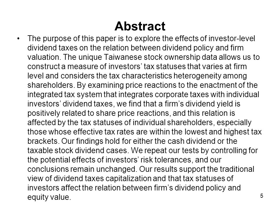 The Purpose of This Study to explore (1)whether dividend taxes paid by investors is irrelevant to firm value as argued by Miller and Scholes (1978).