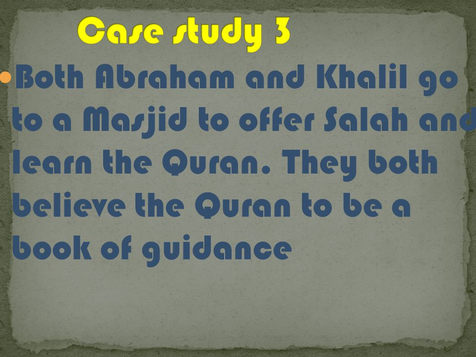 Both Abraham and Khalil go to a Masjid to offer Salah and learn the Quran.