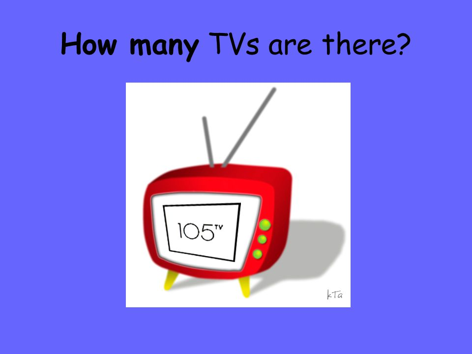 How many TVs are there?
