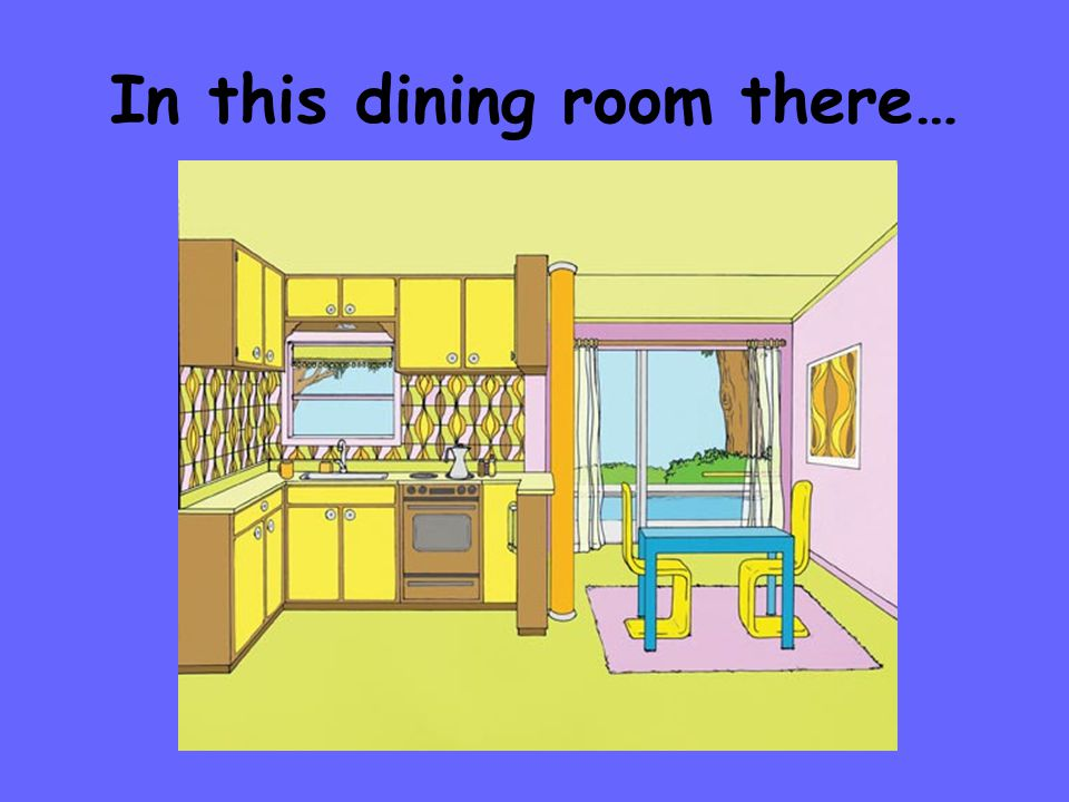 In this dining room there…