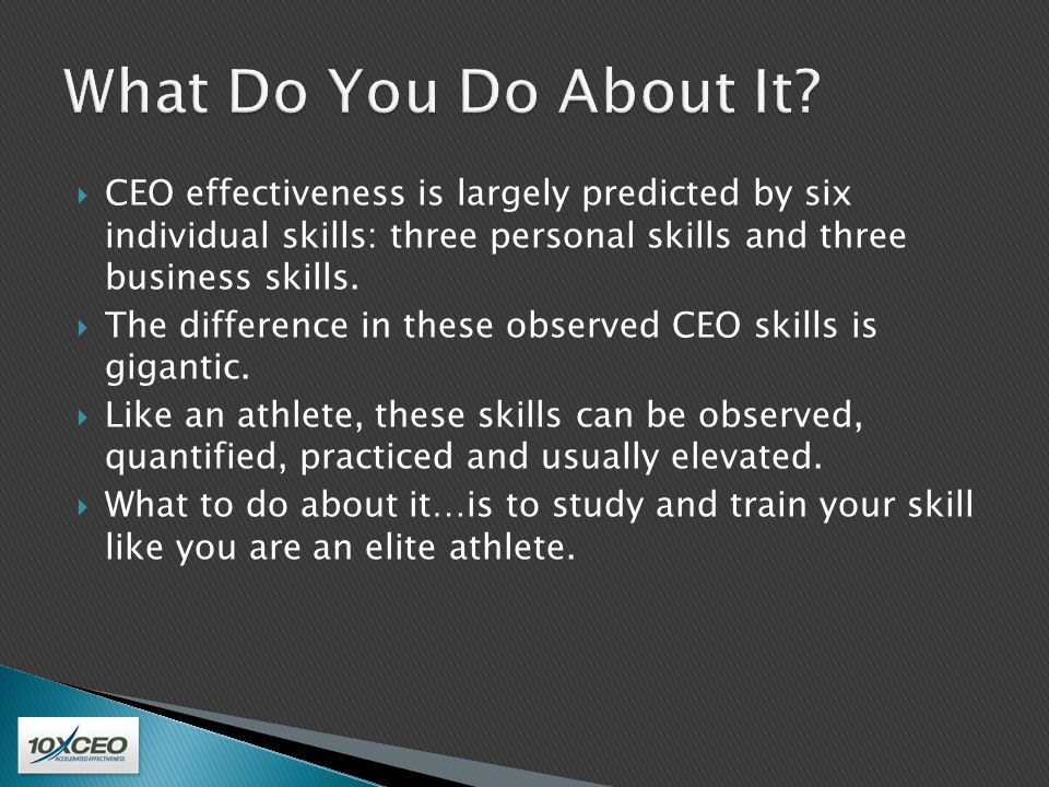 Skill #1 – Extreme Time Focus The ability to select and focus only on the most vital priorities (3 or less) that unlock the enterprise's primary constraint and make your future job easier.