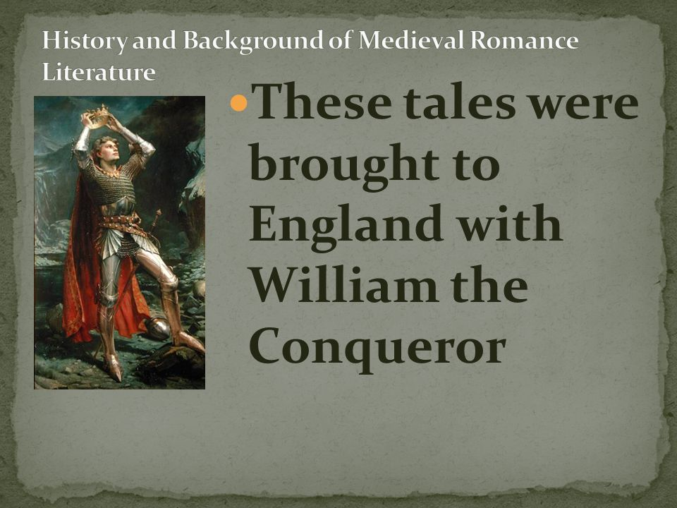 The tales were originally written in French and Latin, and they were eventually translated into English