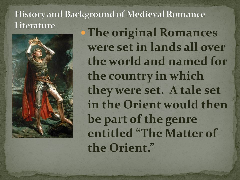 The most popular of the genre were set in England, and known as The Matter of England. They featured tales of Sir Gawain, King Arthur, and his round table.