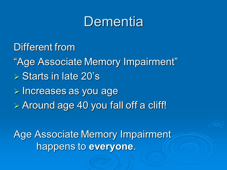 Dementia Text Book Definition: 1.Memory impairment, AND 2.