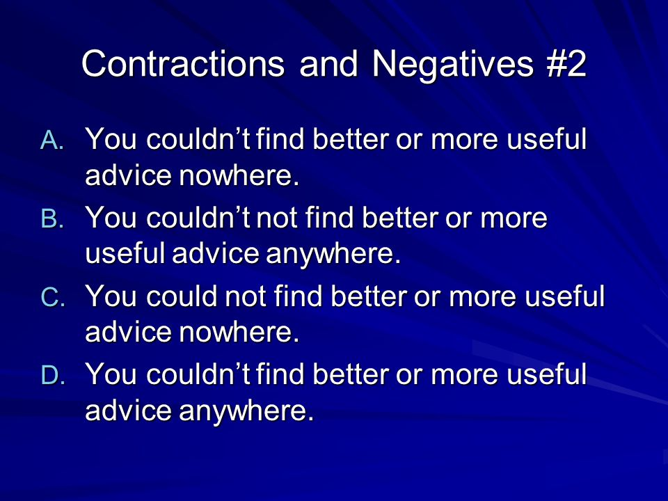 Contractions and Negatives #3 A.Isnt it also true that the almanacs contained jokes.