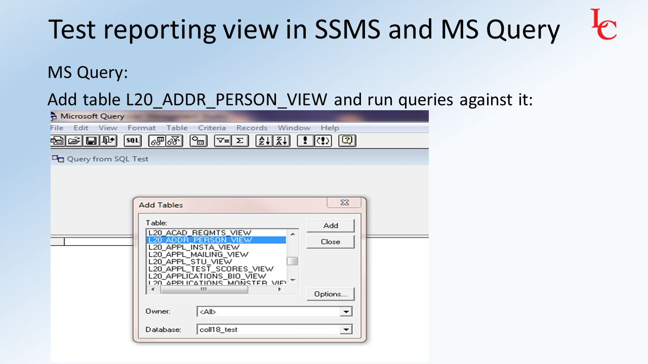 Move reporting view to Colleague Test If your view uses any computed columns, install those first.