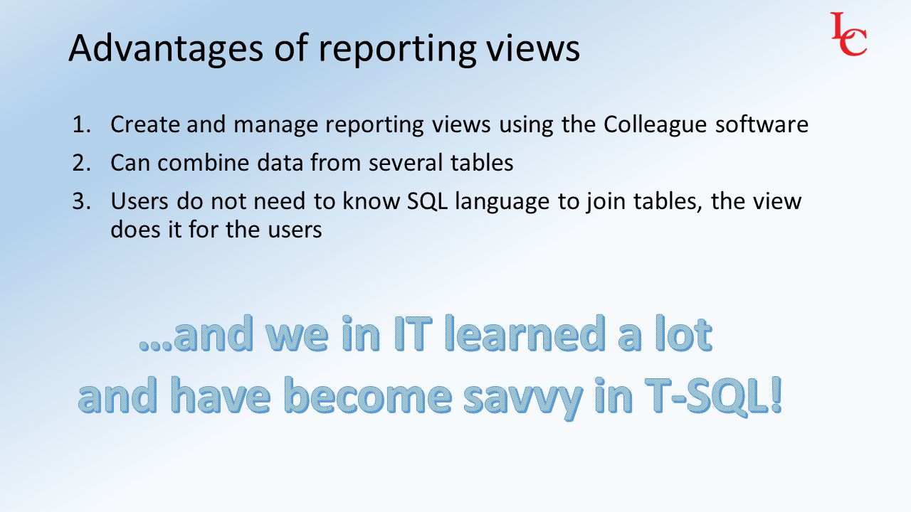 Disadvantages of reporting views Do I need to show the testimonials again.
