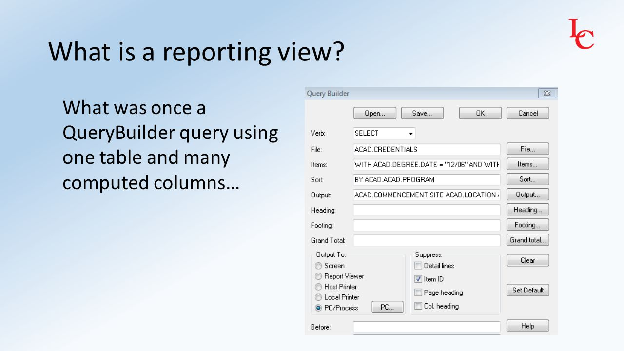 What is a reporting view? …now requires joining data from all of these tables.