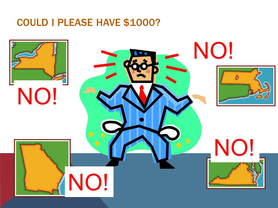 COULD I PLEASE HAVE $1000? NO!
