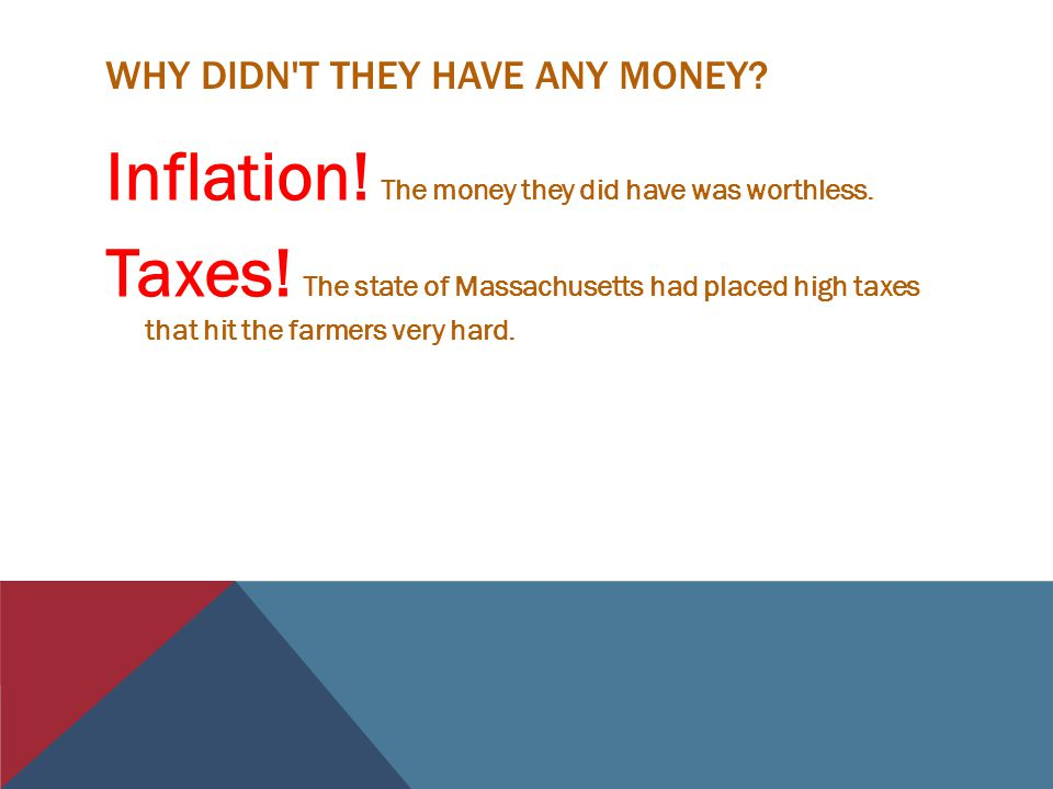 WHY DIDN T THEY HAVE ANY MONEY.Inflation. The money they did have was worthless.