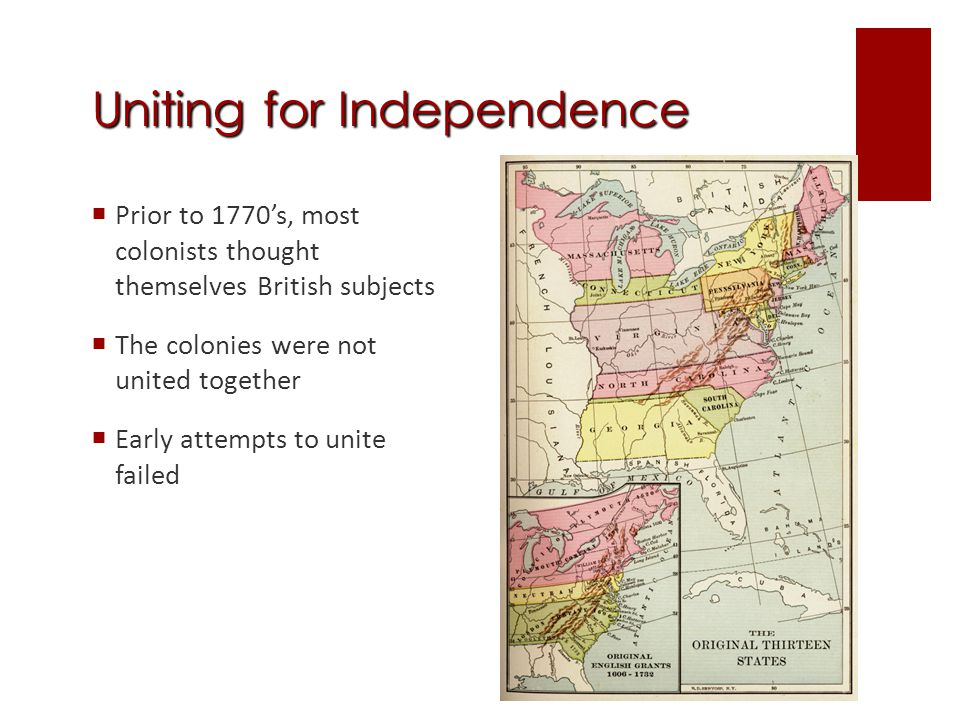 Uniting for Independence  Albany Plan of Union -French attacks on frontier lead to plan -Ben Franklin's idea, but it was rejected by colonies -Thought it gave too much power to the assembly of representitives -British policy would begin to cause colonies to turn away