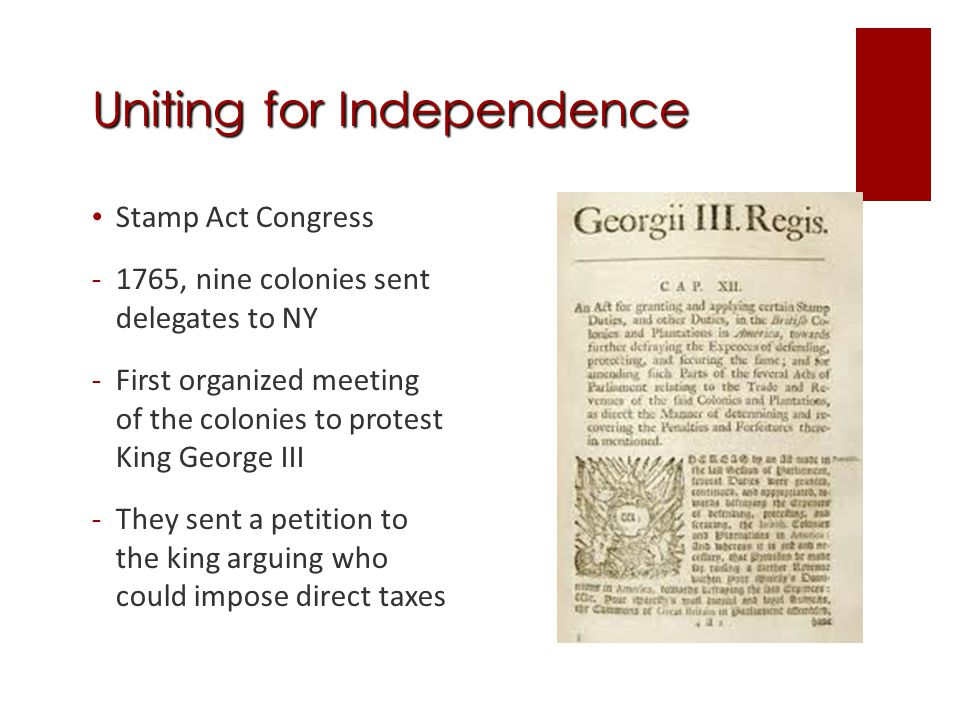 Uniting for Independence Committees of Correspondence: -Began around 1773, increased colonial communication and urged resistance of Britain -Samuel Adams was the leader
