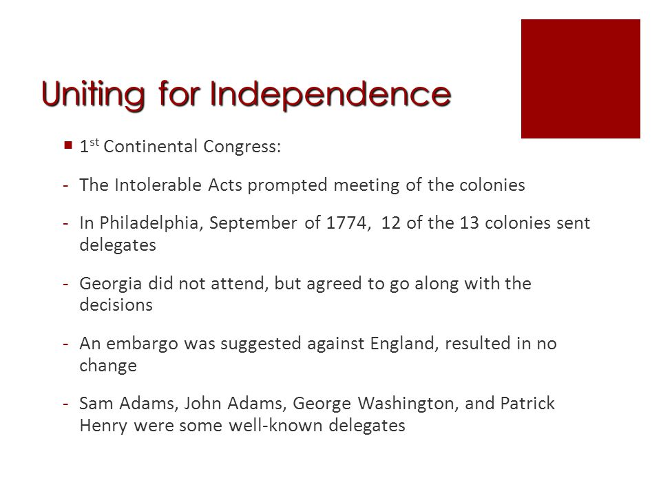 Uniting for Independence  The king's reaction was the colonies were in a state of rebellion  King George stated Blows must decide whether they are to be subject to this country or independent  First blow, April 19, 1775, the shot heard 'round the world -Battle of Lexington and Concord