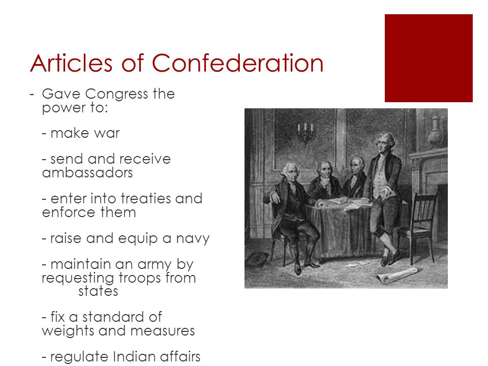 Articles of Confederation  Achievements - Was a transition gov't between war and US Constitution - Colonies moved from revolution mindset to one of reason -Lessons were learned from the shortcomings, and were addressed in the new gov't -Land Ordinances of 1785, and the N.W.