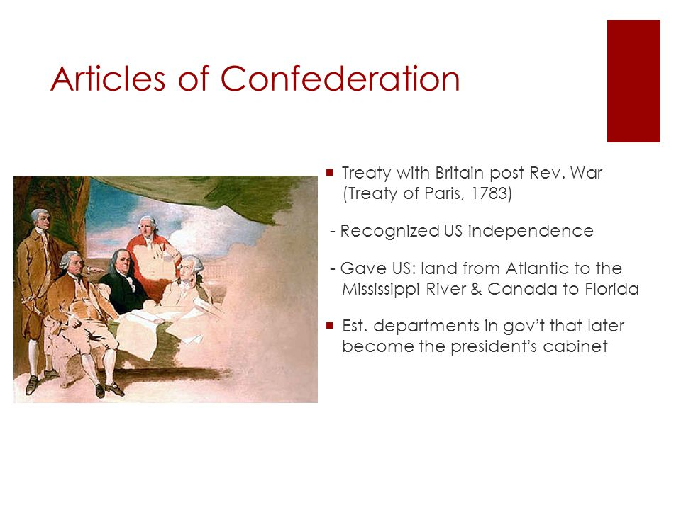 Articles of Confederation  Weaknesses of the Articles: -States had the most power -No power to levy taxes -had to sell western lands to pay military -Couldn t reg.