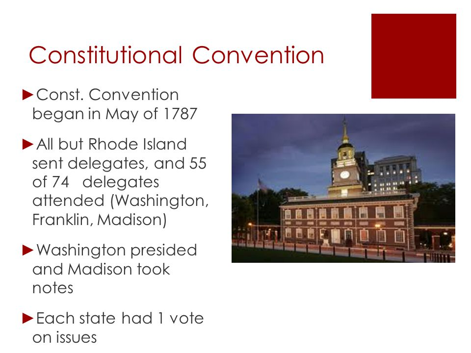 Constitutional Convention ► Key Agreements: - abandon Articles - have limited rep.