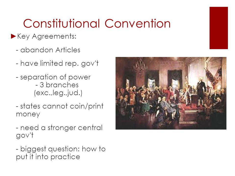 Constitutional Convention ► The Plans of Gov ' t  Virginia Plan : 15 resolutions drafted by Madison : 3 principles: 1.