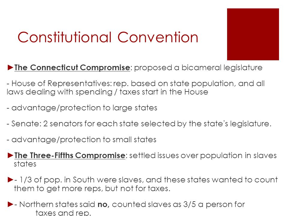 Constitutional Convention ► Compromise on Commerce, and Slave Trade : North wanted gov ' t to control foreign trade; South feared it would hurt exports and slavery, agreed… - gov ' t couldn ' t ban slave trade until 1808 - gov ' t would reg.