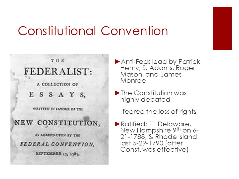 Constitutional Convention ► New Gov ernmen t: -NYC temporary capital -Washington voted as 1 st Pres.