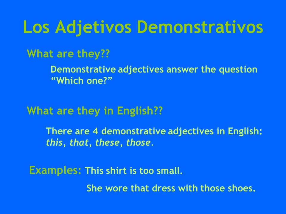 Los Adjetivos Demonstrativos How many are there in Spanish?.