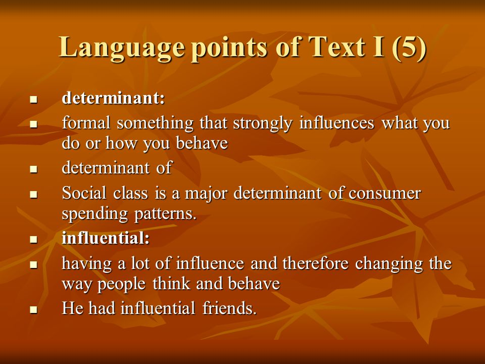 Language points of Text I (6) influential in influential in Dewey was influential in shaping economic policy.