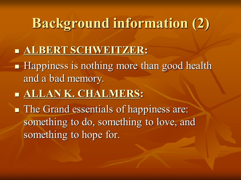 Background information (3) AMY LOWELL: AMY LOWELL: AMY LOWELL AMY LOWELL Happiness: We rarely feel it.