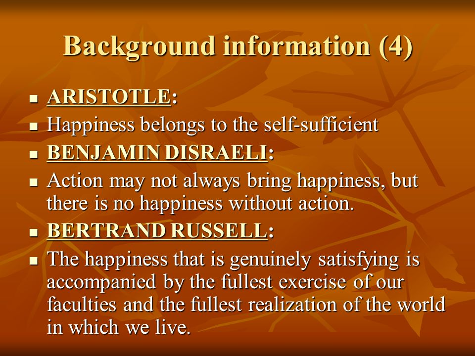 Background information (5) BUDDHA: BUDDHA: BUDDHA Happiness comes when your work and words are of benefit to yourself and others.