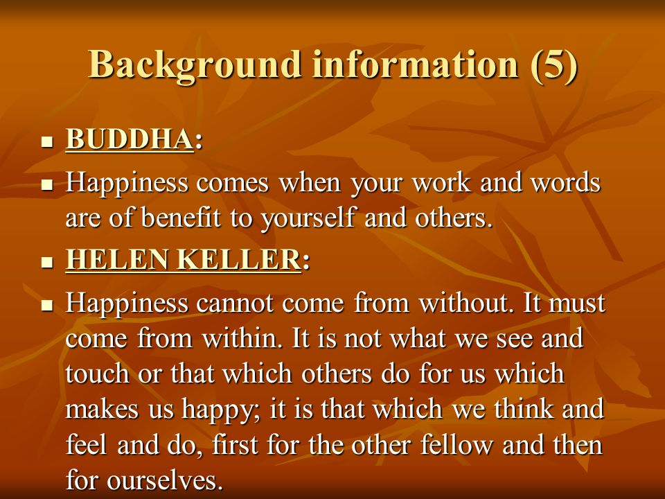 Background information (6) HELEN KELLER: HELEN KELLER: HELEN KELLER HELEN KELLER When one door of happiness closes, another opens; but often we look so long at the closed door that we do not see the one which has been opened for us.