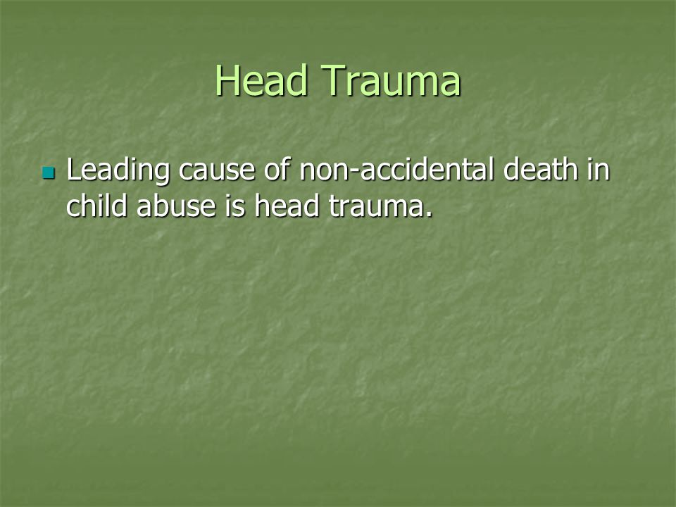 Head Trauma Shaken Baby Syndrome Shaken Baby Syndrome Shaken Baby Syndrome Classically describe as occurring in infants less than 6 months.