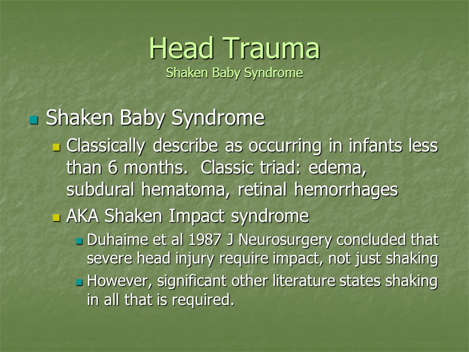 Head Trauma Accidental vs inflicted Accidental vs inflicted Short vertical falls less than 4 feet (regardless of the landing surface) usually result in minimal or no injury.