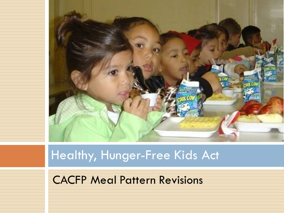 Could CACFP be even better? YES CACFP Supports Good Nutrition in Child Care