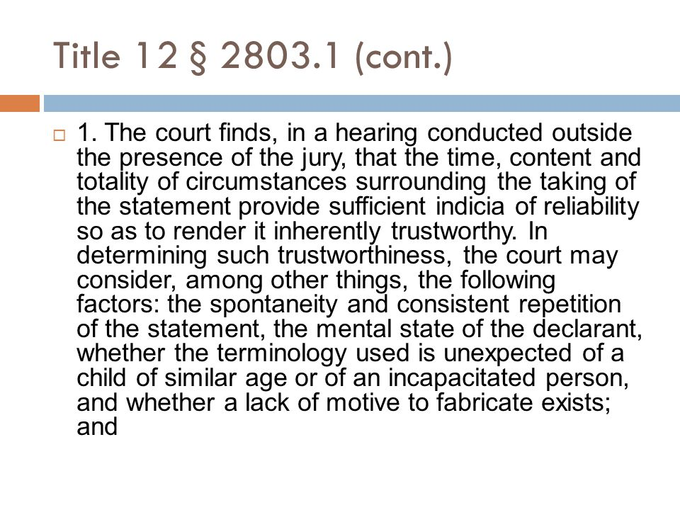 Title 12 § 2803.1 (cont.)  2.The child or incapacitated person either:  a.