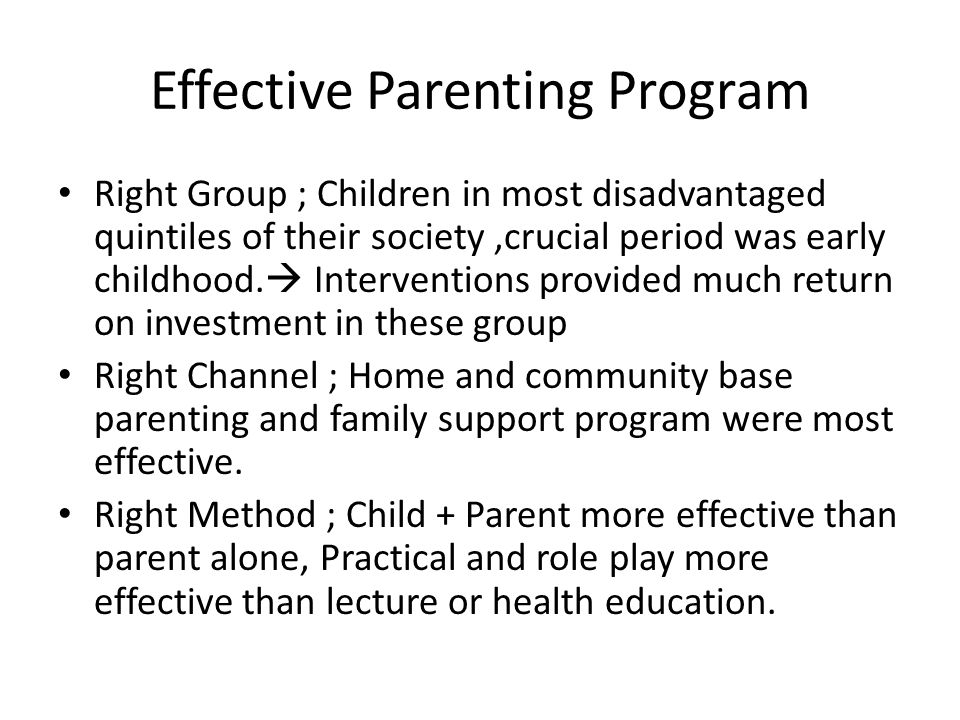 Effective parenting Program Right Curriculum ; Well established and evidence base curriculum.