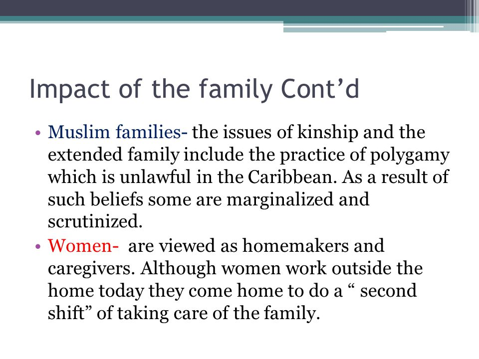 Impact of the family on social institutions Family- the nuclear family which was deemed the ideal family type is changing to be more accepting of the single, extended and same sex families.