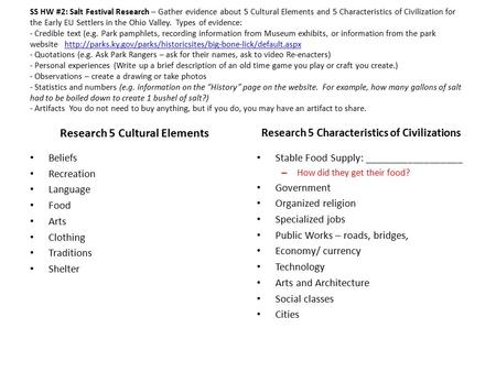 SS HW #2: Salt Festival Research – Gather evidence about 5 Cultural Elements and 5 Characteristics of Civilization for the Early EU Settlers in the Ohio.