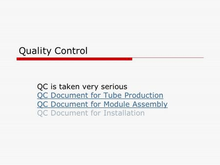 Quality Control QC is taken very serious QC Document for Tube Production QC Document for Module Assembly QC Document for Installation.